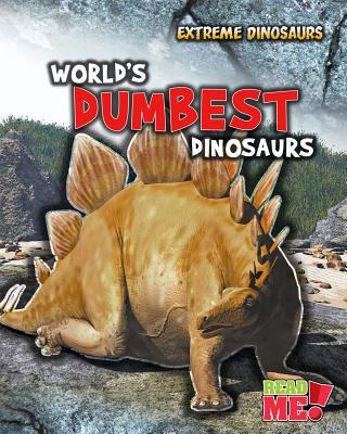 World's Dumbest Dinosaurs By Matthews, Rupert