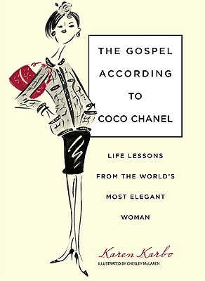 The Gospel According to Coco Chanel By Karbo, Karen/ McLaren, Chesley (ILT)